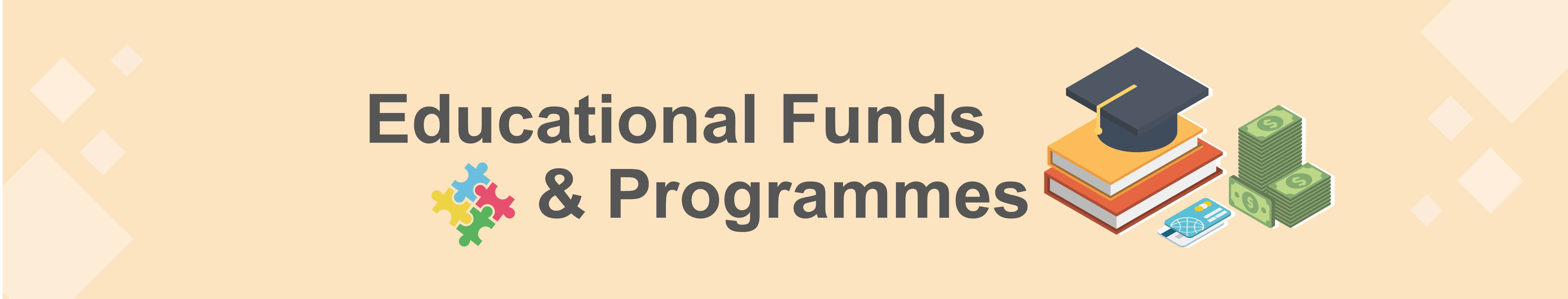 Educational Funds & Programmes