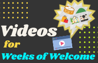 Videos for Weeks of Welcome